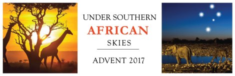 Advent 2017: Under southern Africanskies